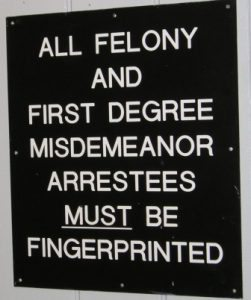 All felony and first degree misdemeanor arrestees must be fingerprinted