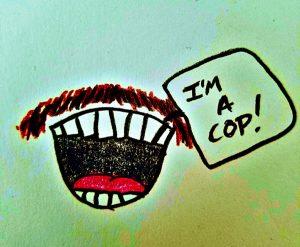 I'm a cop!